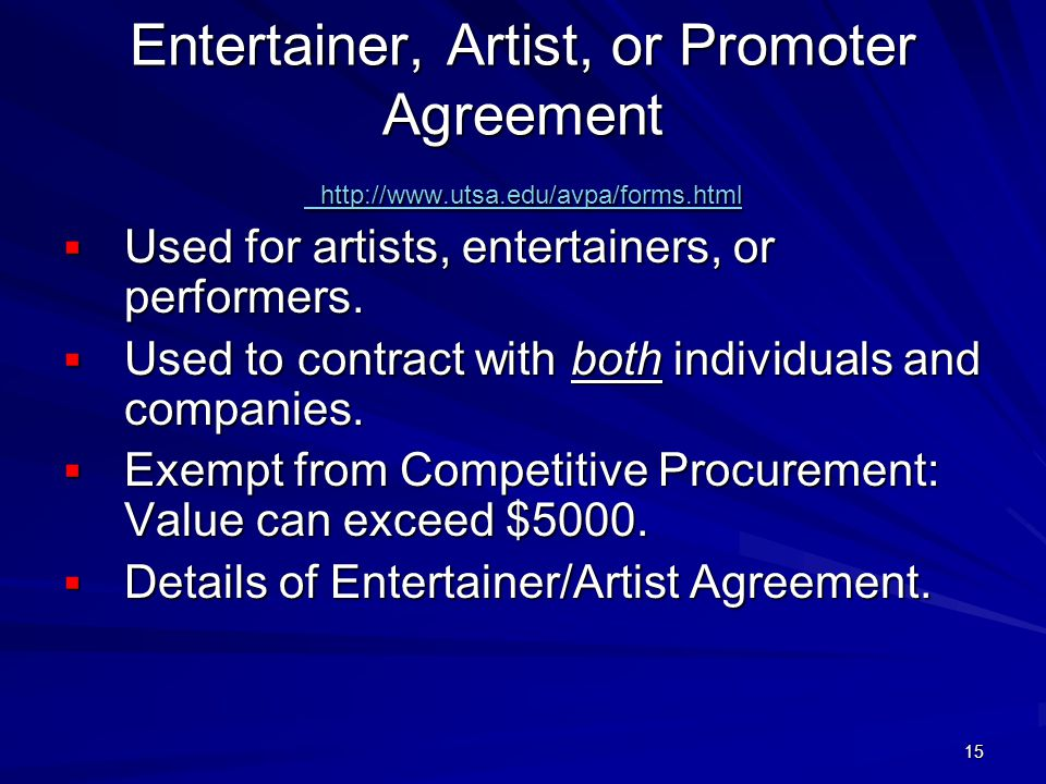 15 Entertainer, Artist, or Promoter Agreement http://www.utsa.edu/avpa/forms.html http://www.utsa.edu/avpa/forms.html http://www.utsa.edu/avpa/forms.h