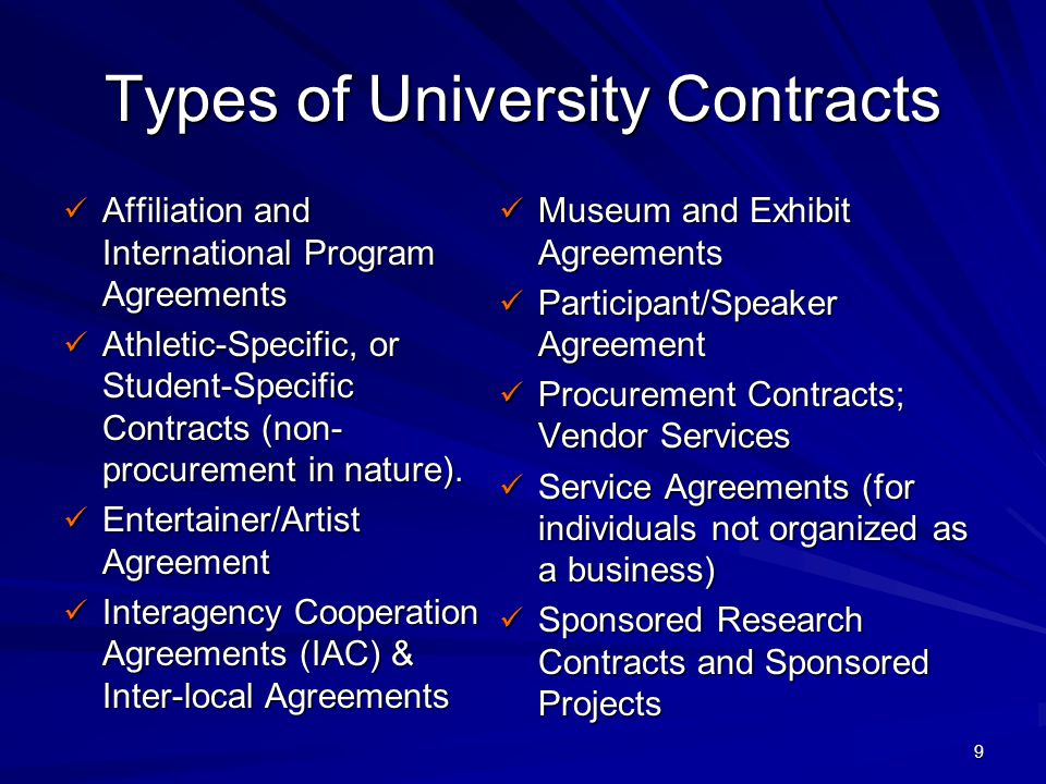 9 Types of University Contracts Affiliation and International Program Agreements Affiliation and International Program Agreements Athletic-Specific, o