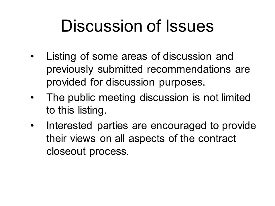 Discussion of Issues Listing of some areas of discussion and previously submitted recommendations are provided for discussion purposes. The public mee