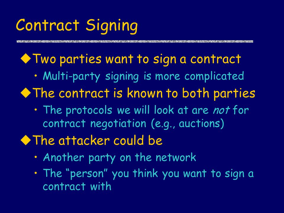 Example uBoth parties want to sign the contract uNeither wants to commit first Immunity deal