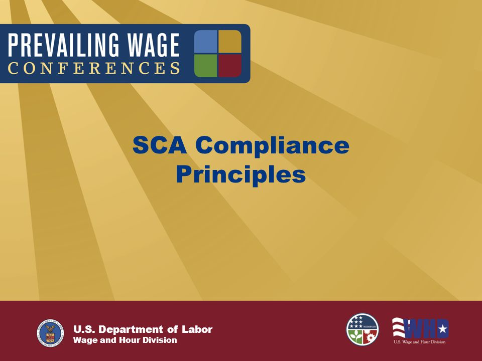 U.S. Department of Labor Wage and Hour Division SCA Compliance Principles
