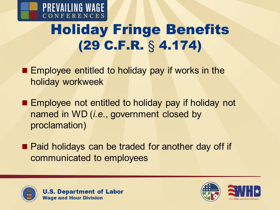 U.S. Department of Labor Wage and Hour Division Holiday Fringe Benefits (29 C.F.R.