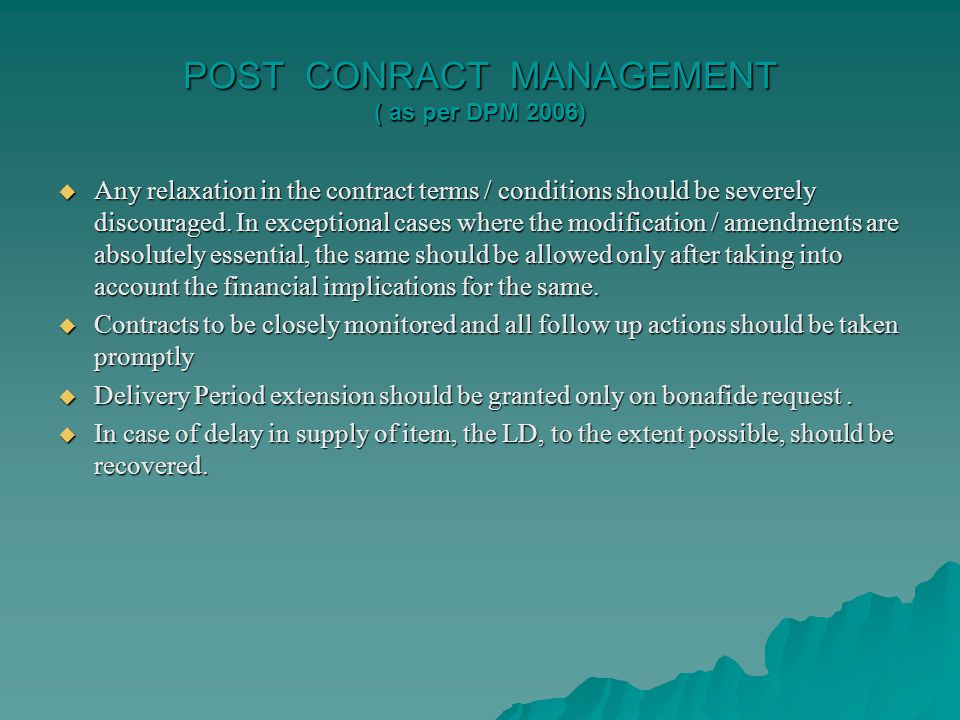 Any relaxation in the contract terms / conditions should be severely discouraged.