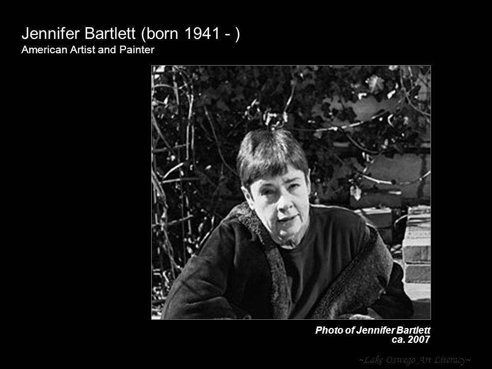 ~Lake Oswego Art Literacy~ Jennifer Bartlett (born 1941 - ) American Artist and Painter Photo of Jennifer Bartlett ca. 2007