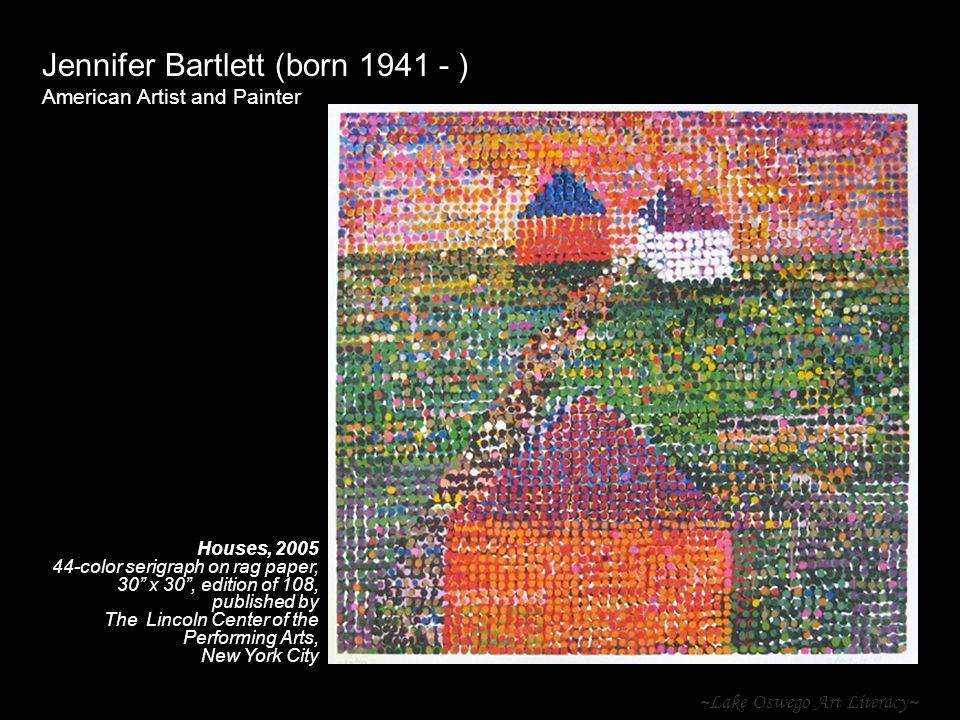~Lake Oswego Art Literacy~ Jennifer Bartlett (born 1941 - ) American Artist and Painter Houses, 2005 44-color serigraph on rag paper, 30 x 30, edition