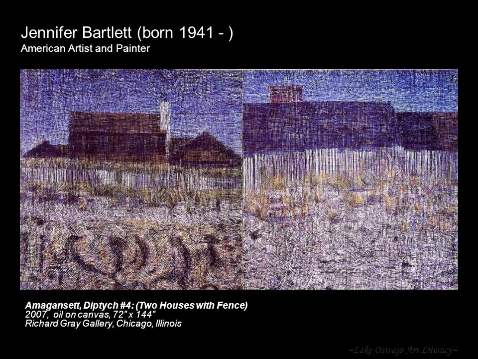 ~Lake Oswego Art Literacy~ Jennifer Bartlett (born 1941 - ) American Artist and Painter Amagansett, Diptych #4: (Two Houses with Fence) 2007, oil on c