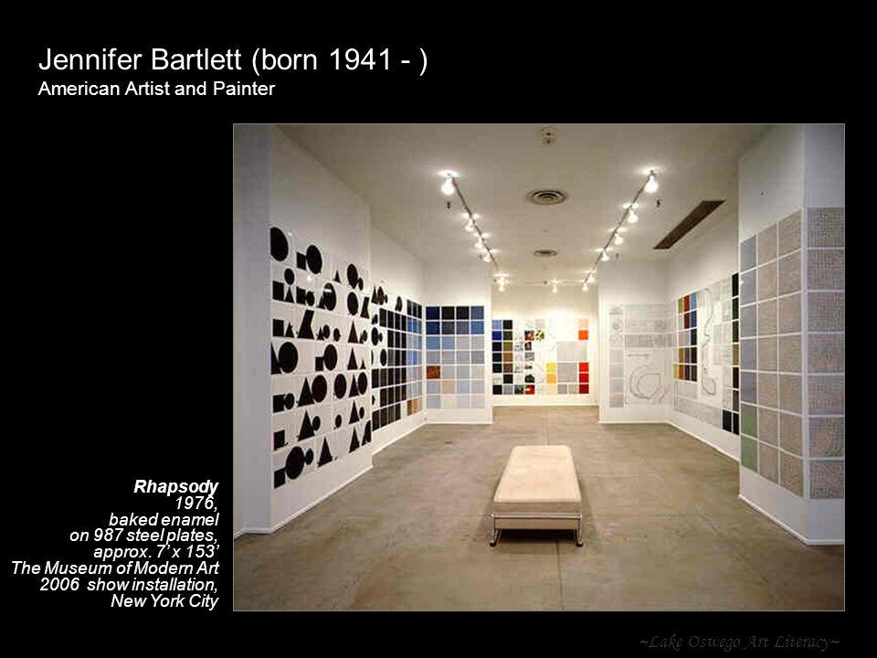 ~Lake Oswego Art Literacy~ Jennifer Bartlett (born 1941 - ) American Artist and Painter Rhapsody 1976, baked enamel on 987 steel plates, approx. 7 x 1