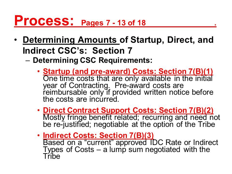 Process: Pages 7 - 13 of 18. Determining Amounts of Startup, Direct, and Indirect CSCs: Section 7 –Overview: Section 106(a)(1) …funds provided…shall n