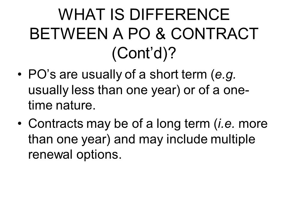 WHAT IS DIFFERENCE BETWEEN A PO & CONTRACT (Contd).
