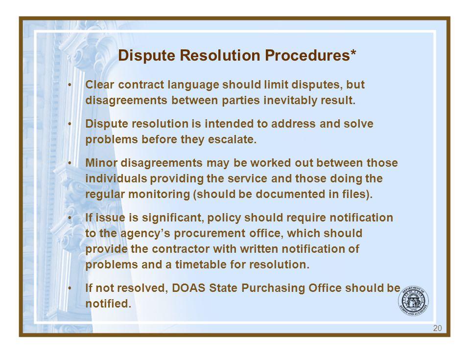Dispute Resolution Procedures* Clear contract language should limit disputes, but disagreements between parties inevitably result. Dispute resolution