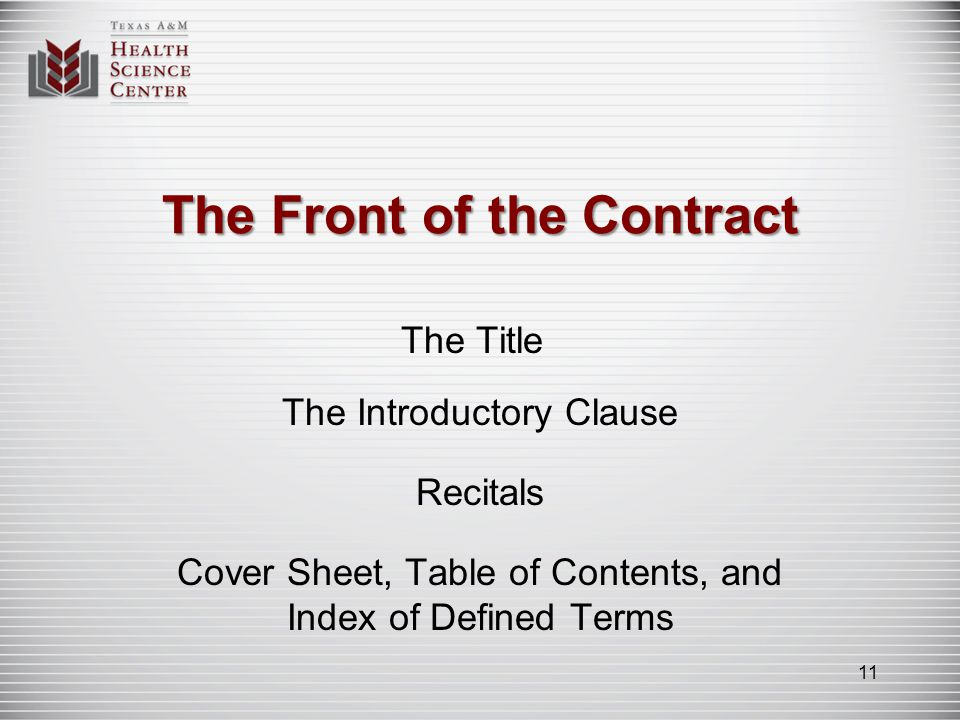 The Front of the Contract The Title The Introductory Clause Recitals Cover Sheet, Table of Contents, and Index of Defined Terms 11