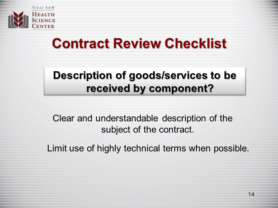 Contract Review Checklist Description of goods/services to be received by component? Clear and understandable description of the subject of the contra