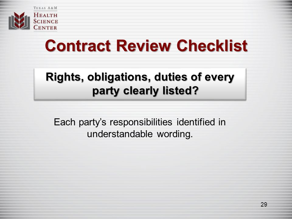 Contract Review Checklist Rights, obligations, duties of every party clearly listed? Each partys responsibilities identified in understandable wording