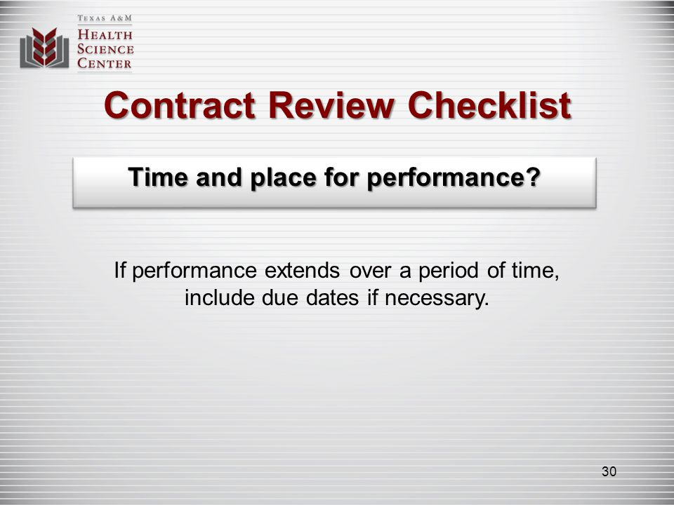 Contract Review Checklist Indemnification, liquidated damages, attorneys fees, waiver of contractors liability, waiver of statutes of limitations clauses These types of clauses are not allowable for TAMHSC components because of state constitutional restrictions.