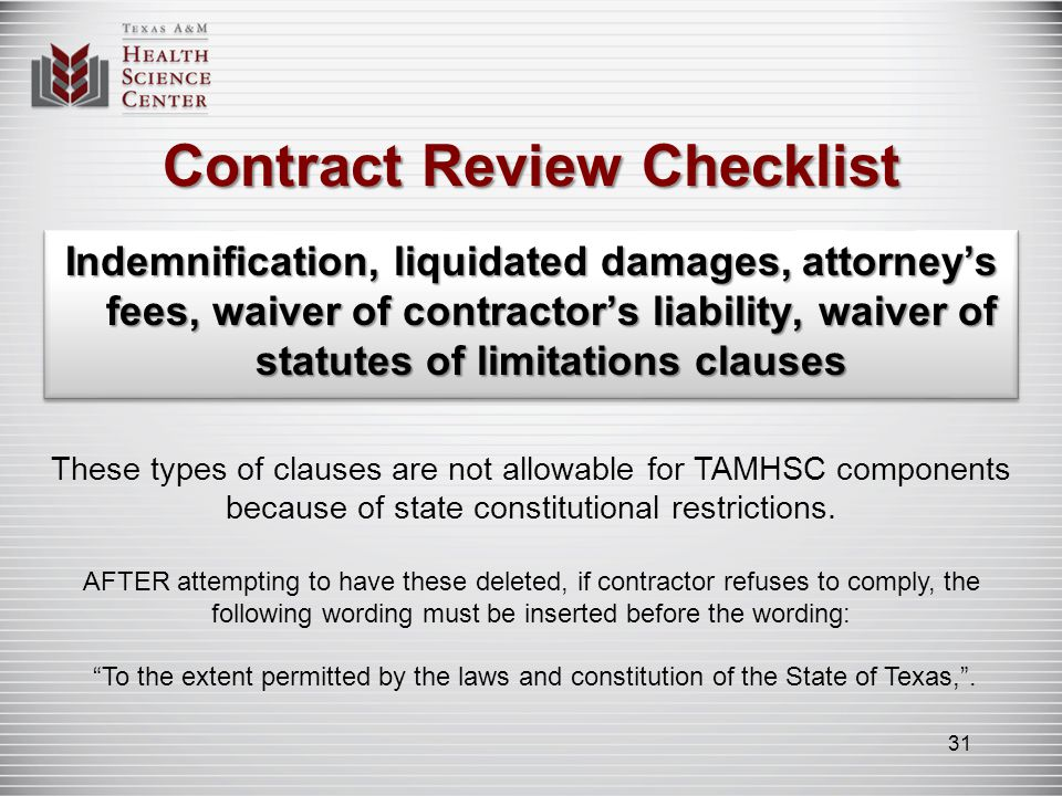 Contract Review Checklist Indemnification, liquidated damages, attorneys fees, waiver of contractors liability, waiver of statutes of limitations clau