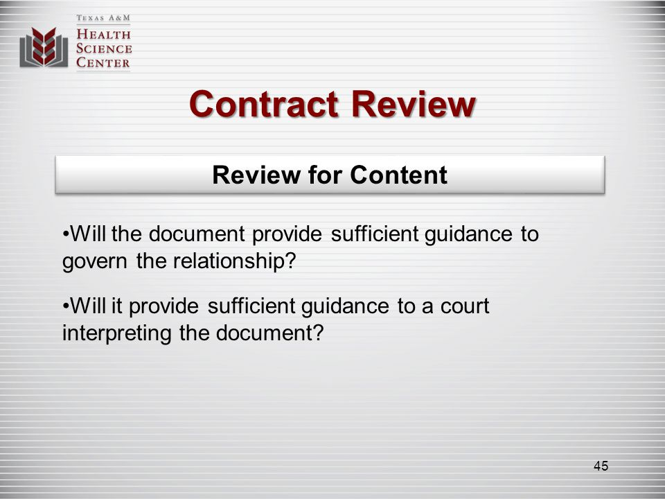 Contract Review Review for Content Will the document provide sufficient guidance to govern the relationship? Will it provide sufficient guidance to a
