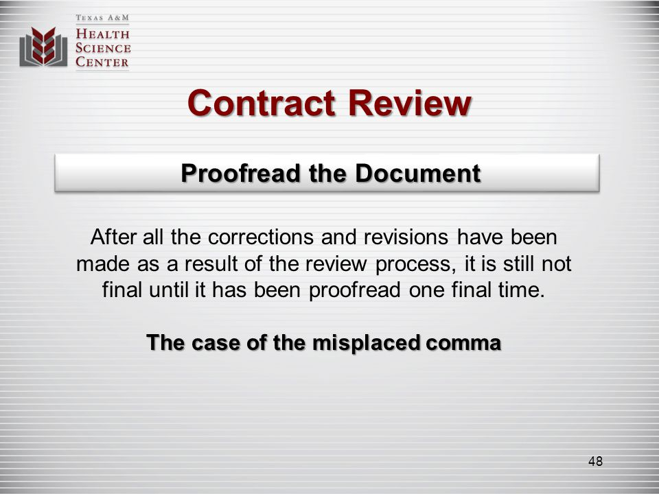 Contract Review The Comma Dispute Contract language at issue: Subject to the termination provisions of this agreement, this agreement shall be effective from the date it is made and shall continue in force for a period of five (5) years from the date it is made, and thereafter for successive five (5) year terms, unless and until terminated by one year prior notice in writing by either party.
