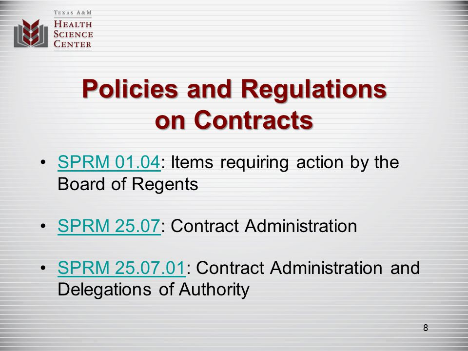 TAMUS Policy 25.07 TAMUS Policy 25.07 governs contracting and provides for the levels of approval required for different types of contracts.