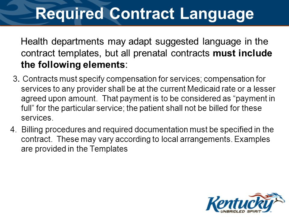Required Contract Language Health departments may adapt suggested language in the contract templates, but all prenatal contracts must include the following elements: 3.