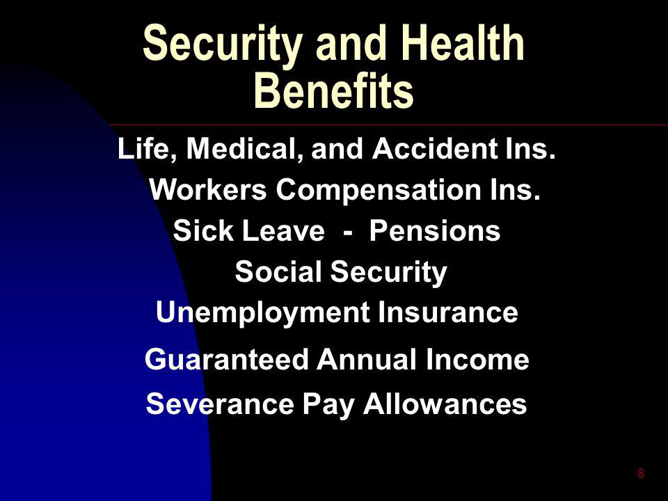8 Security and Health Benefits Life, Medical, and Accident Ins.