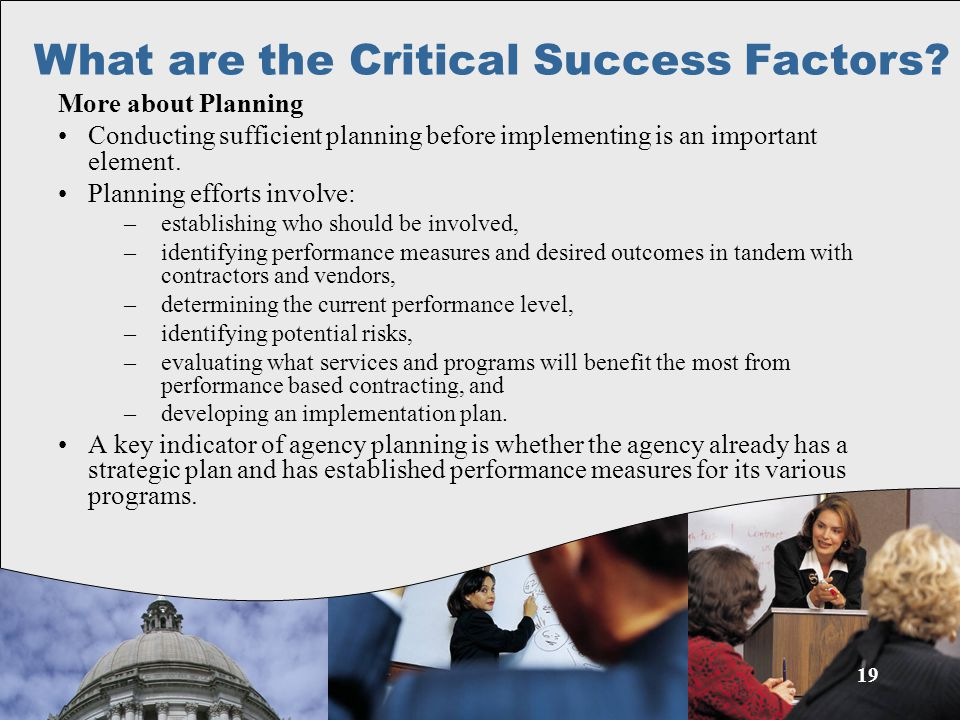 19 More about Planning Conducting sufficient planning before implementing is an important element. Planning efforts involve: –establishing who should