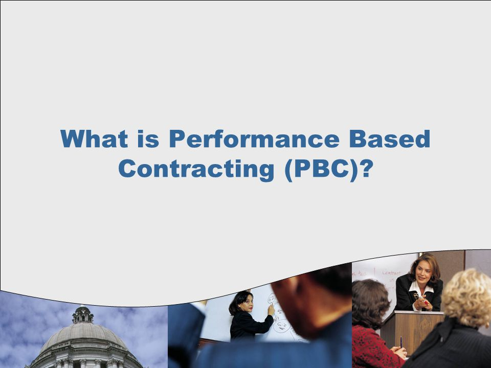 What is Performance Based Contracting (PBC)