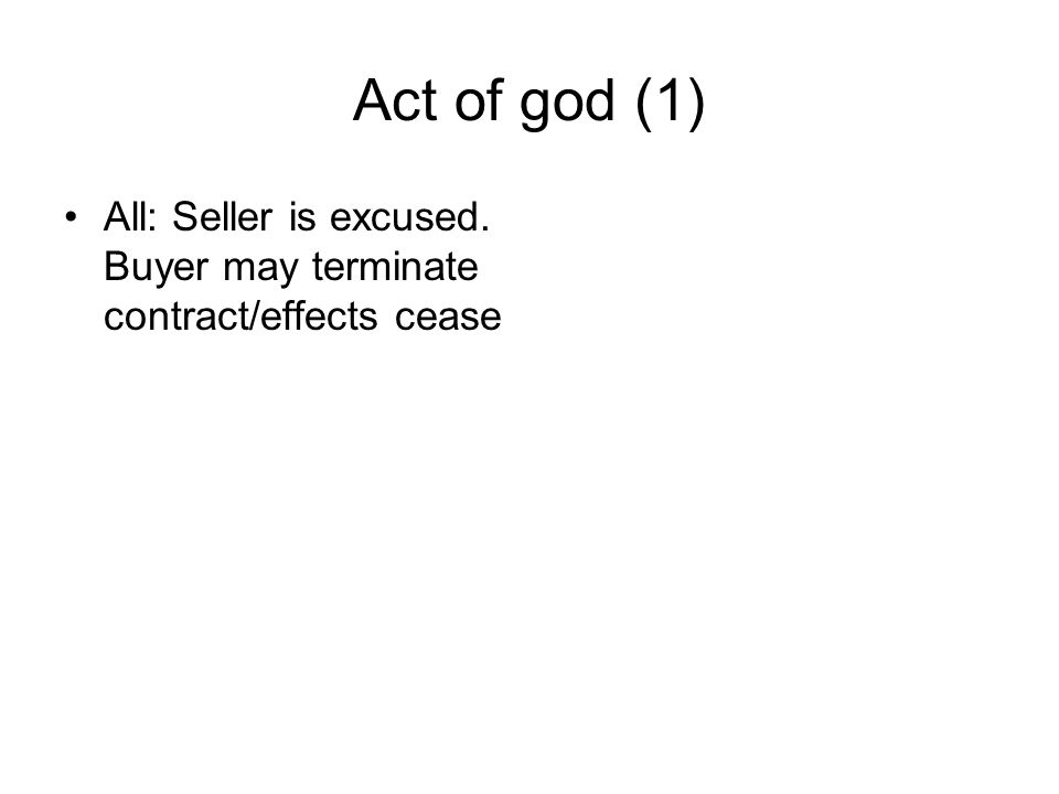 Case IV – Act of god (factum principis) (2) Sale of car components built on specifications The sellers export licence is withdrawn because of the sellers non-compliance with governmental requiremenets Consequences as above.