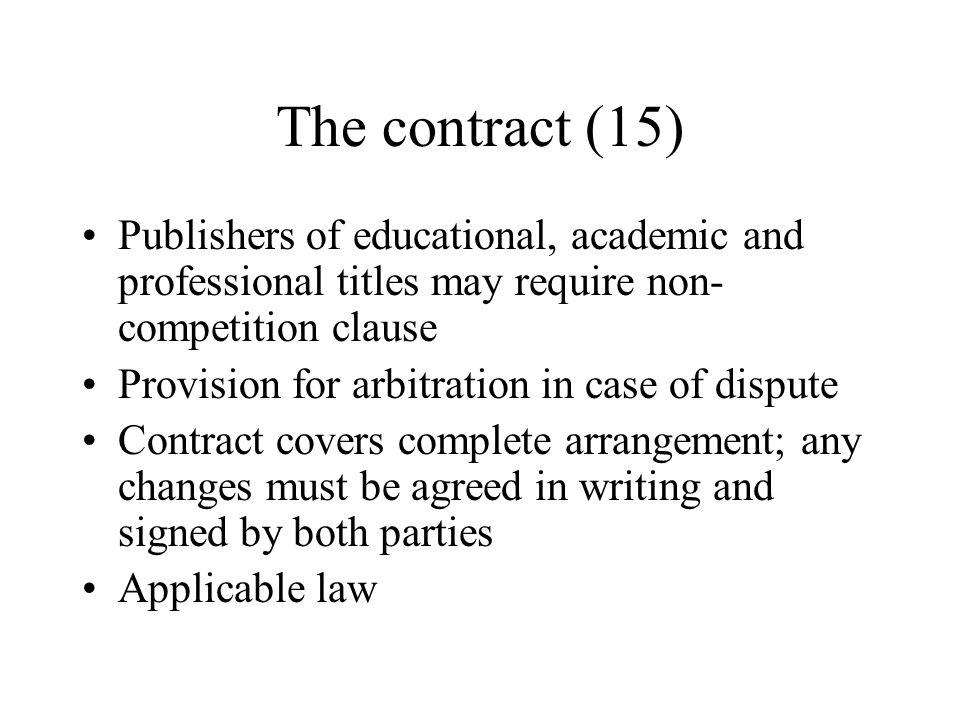 The contract (15) Publishers of educational, academic and professional titles may require non- competition clause Provision for arbitration in case of