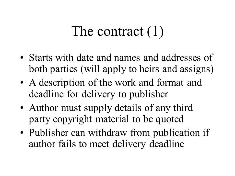 The contract (2) Publisher can withdraw from publication if work does not meet required specifications and/or standard and if author cannot remedy this Author may be asked to amend any content which might lead to legal action Publisher will publish at their own expense and by agreed publication date