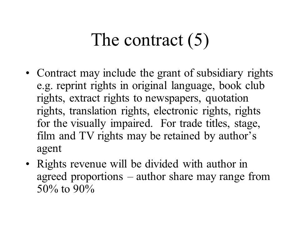 The contract (5) Contract may include the grant of subsidiary rights e.g.