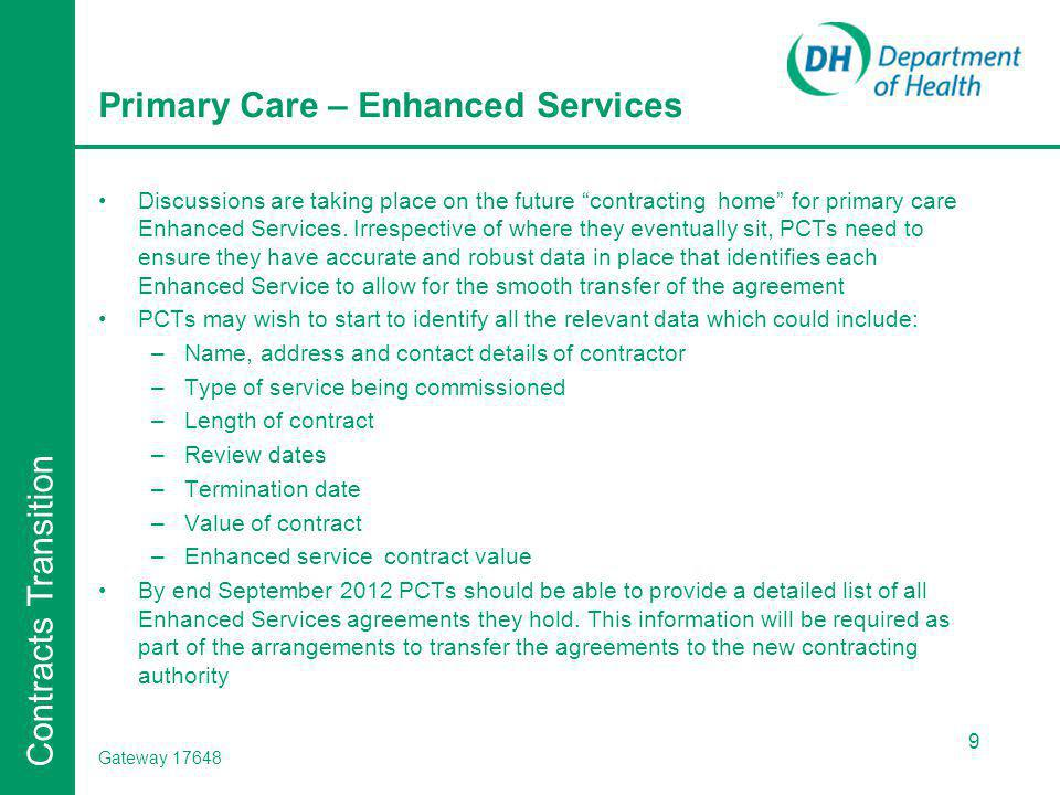 Contracts Transition Outputs from Stabilisation phase – preparation for Shift By the end of September 2012 PCTs should be able to provide a list of contracts (Primary Care, Specialised Services, Other contracts) that have an expiry date beyond 31 March 2013.