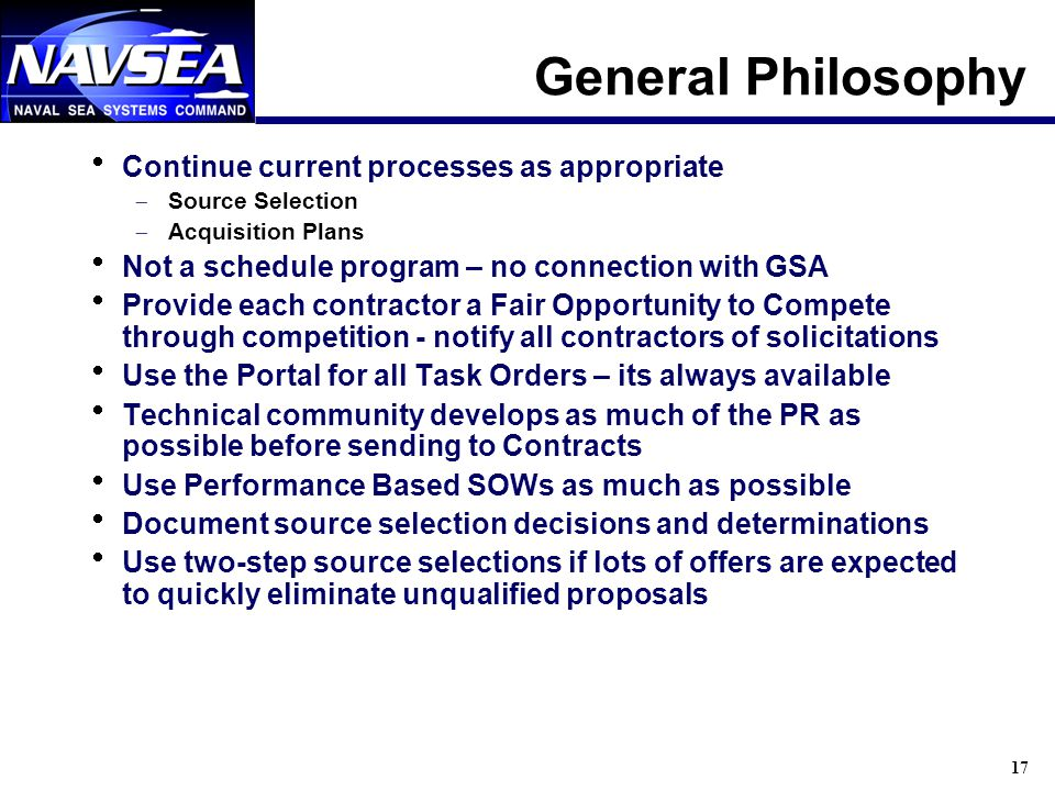 17 General Philosophy Continue current processes as appropriate Source Selection Acquisition Plans Not a schedule program – no connection with GSA Pro