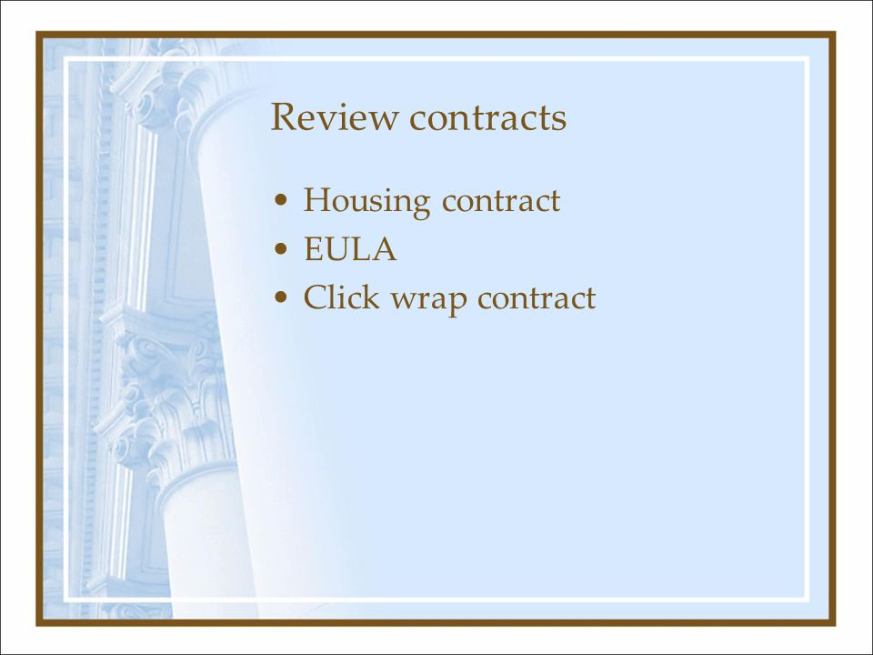 Review contracts Housing contract EULA Click wrap contract