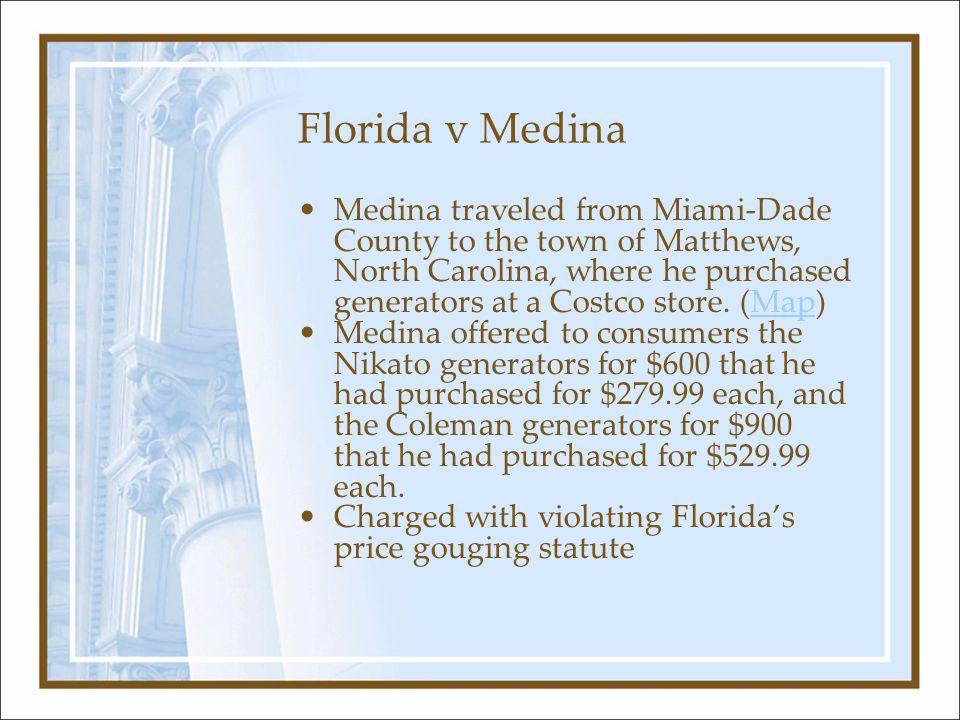 Florida v Medina Medina traveled from Miami-Dade County to the town of Matthews, North Carolina, where he purchased generators at a Costco store. (Map