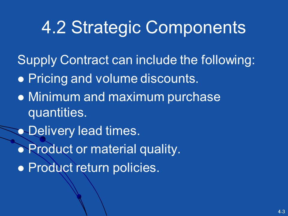 4-14 Cost-Sharing Contract Buyer shares some of the production cost with the manufacturer, in return for a discount on the wholesale price.