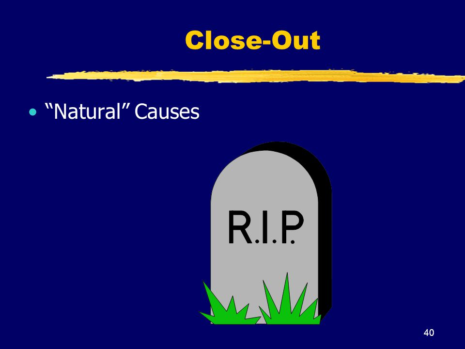 40 Close-Out Natural Causes