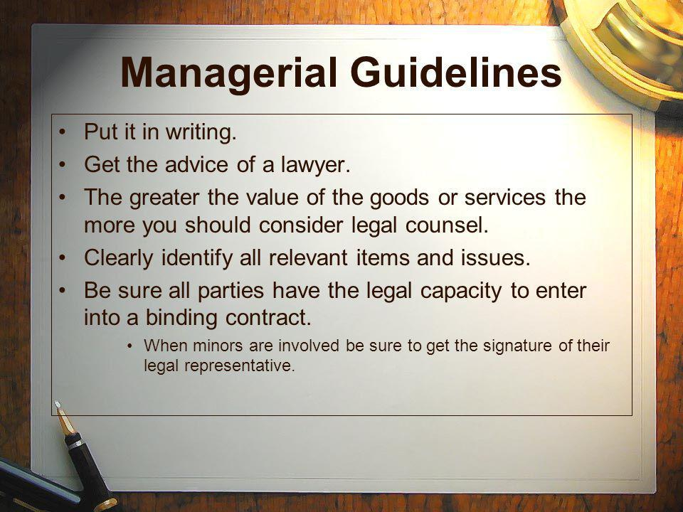 Managerial Guidelines Put it in writing. Get the advice of a lawyer.