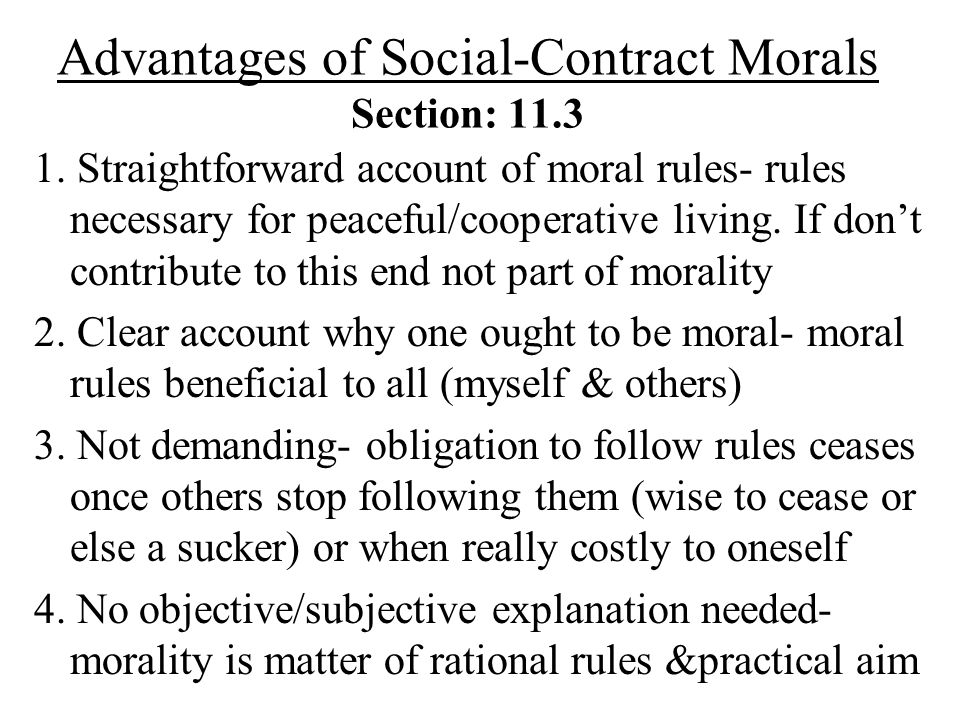 Advantages of Social-Contract Morals Section: 11.3 1.