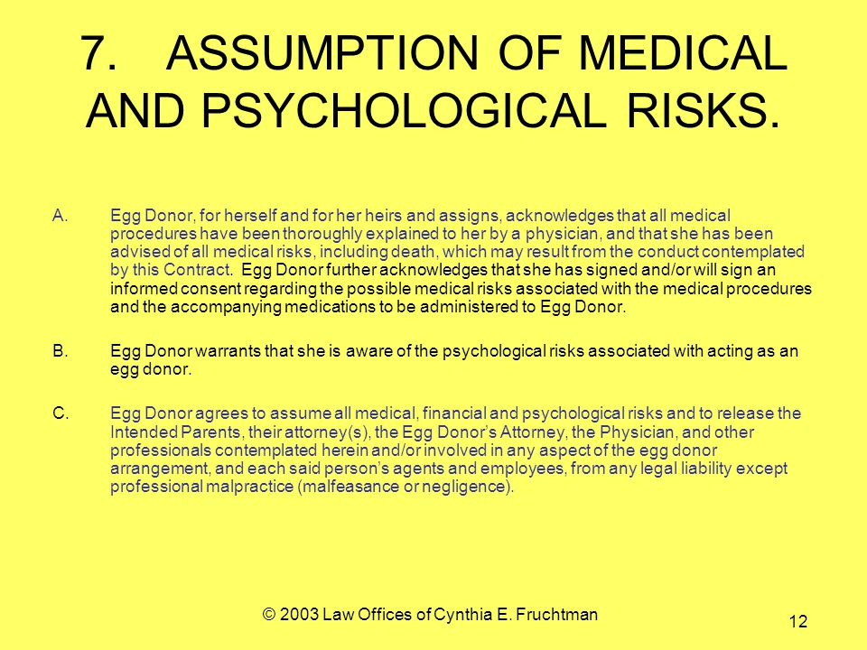© 2003 Law Offices of Cynthia E. Fruchtman 12 7.ASSUMPTION OF MEDICAL AND PSYCHOLOGICAL RISKS.