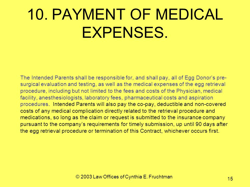 © 2003 Law Offices of Cynthia E. Fruchtman 15 10.PAYMENT OF MEDICAL EXPENSES.