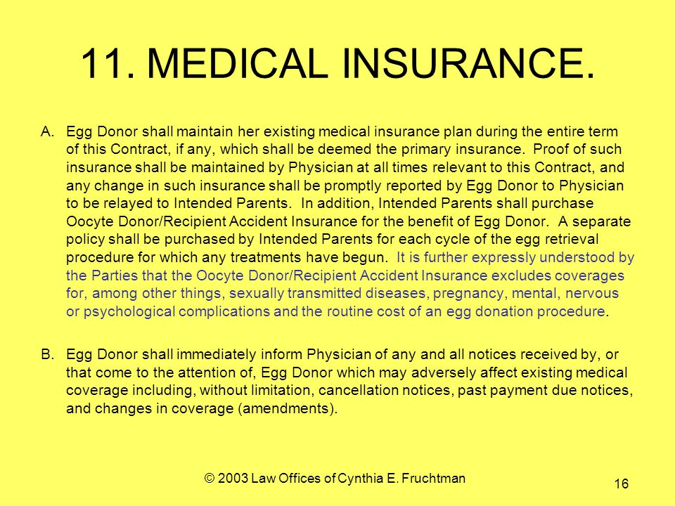 © 2003 Law Offices of Cynthia E. Fruchtman 16 11.MEDICAL INSURANCE.