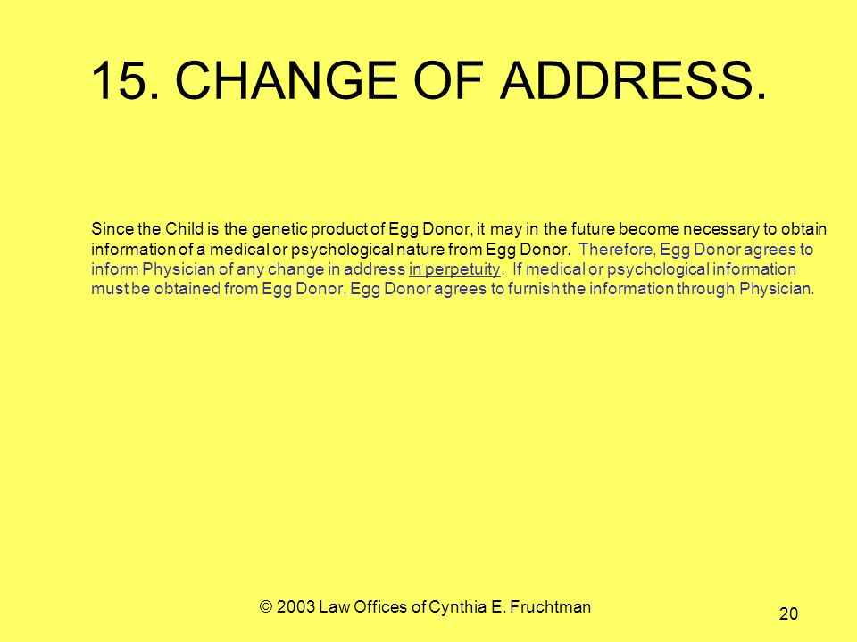 © 2003 Law Offices of Cynthia E. Fruchtman 20 15.CHANGE OF ADDRESS.