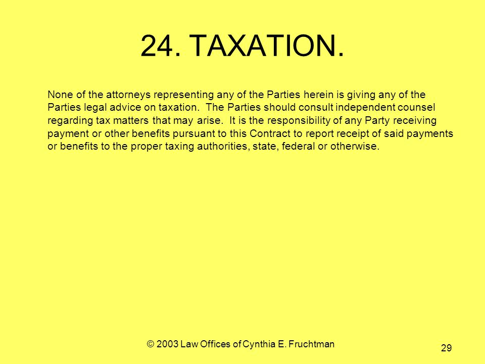 © 2003 Law Offices of Cynthia E. Fruchtman 29 24.TAXATION.