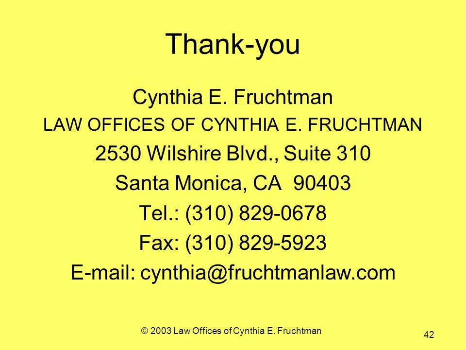 © 2003 Law Offices of Cynthia E. Fruchtman 42 Thank-you Cynthia E.