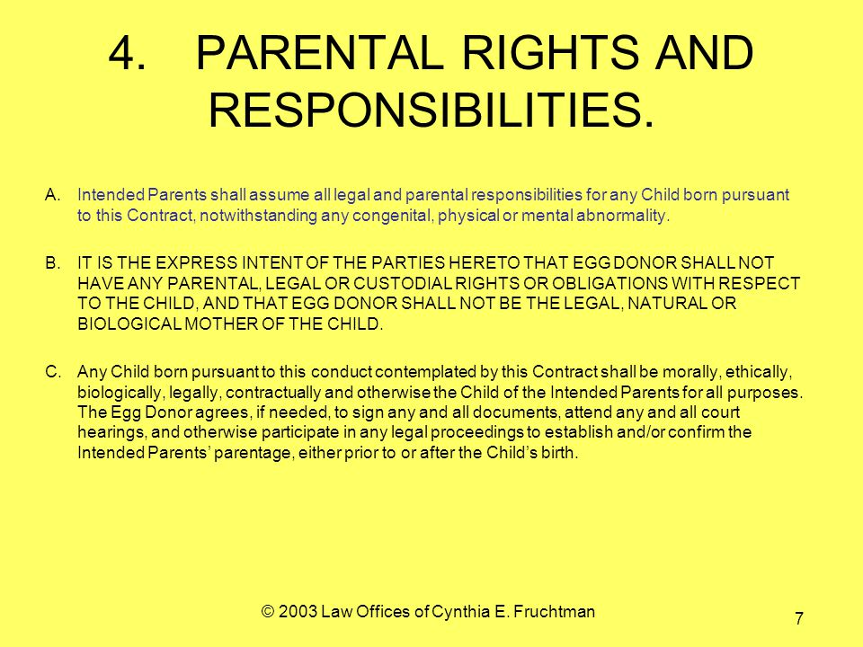 © 2003 Law Offices of Cynthia E. Fruchtman 7 4.PARENTAL RIGHTS AND RESPONSIBILITIES.