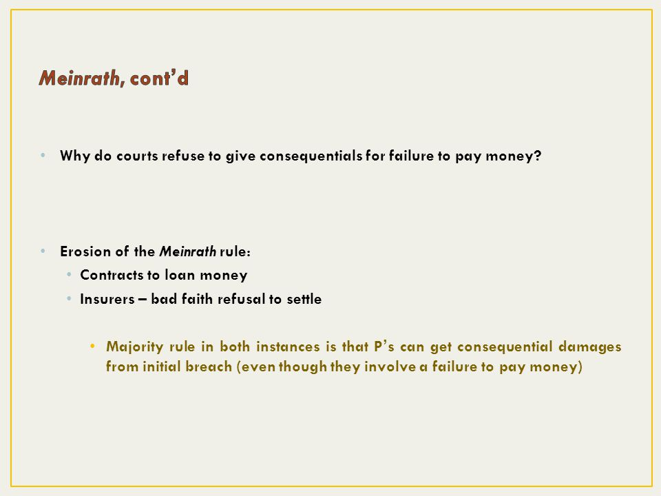 Why do courts refuse to give consequentials for failure to pay money.