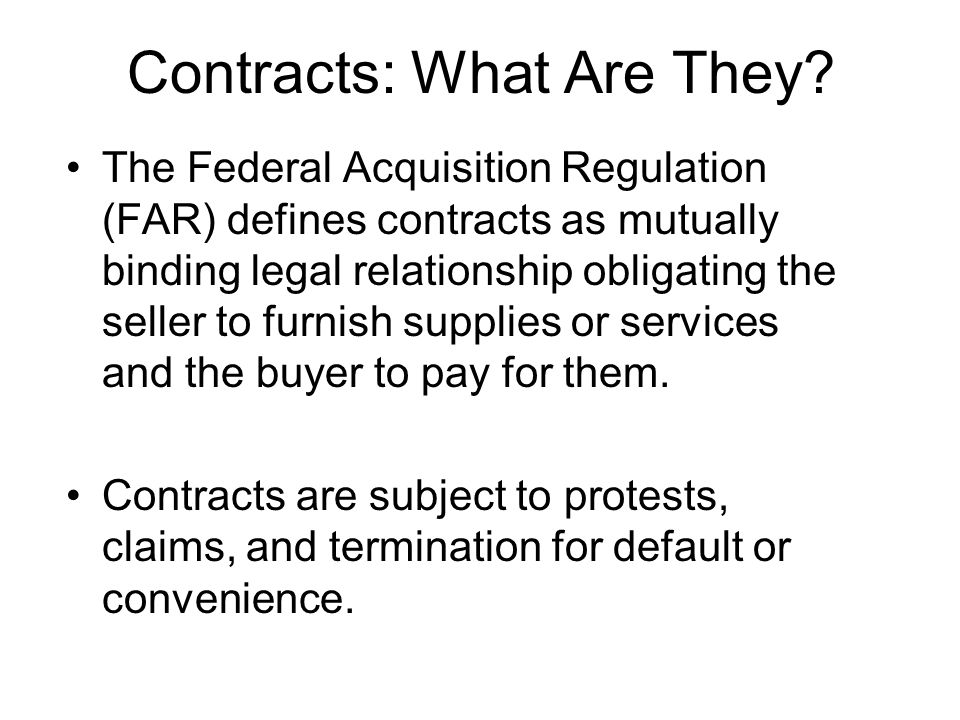 Contracts: What Are They.Not a grant or a cooperative agreement.