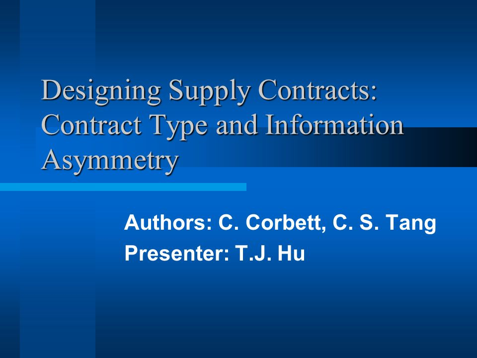 Designing Supply Contracts: Contract Type and Information Asymmetry Authors: C.