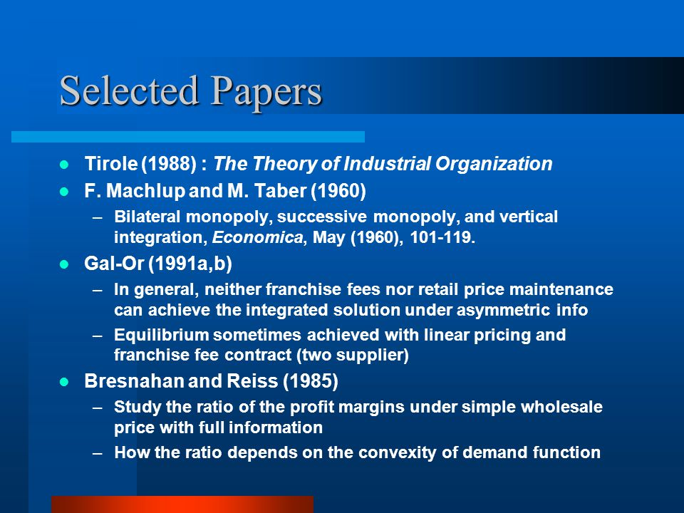 Selected Papers Tirole (1988) : The Theory of Industrial Organization F.