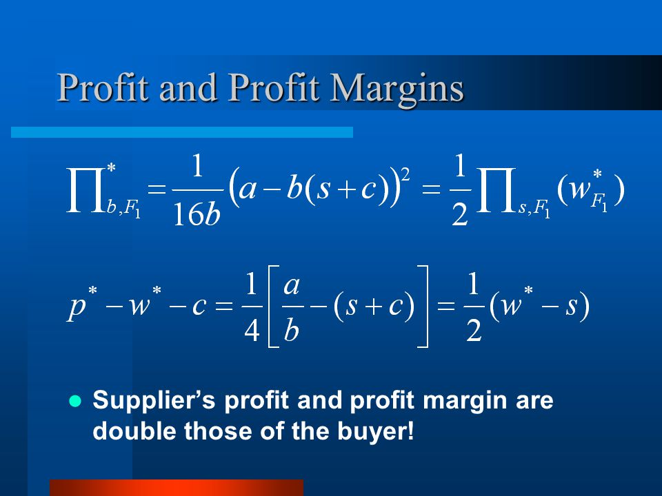 Profit and Profit Margins Suppliers profit and profit margin are double those of the buyer!